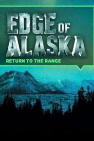 Edge of Alaska: Return to the Range