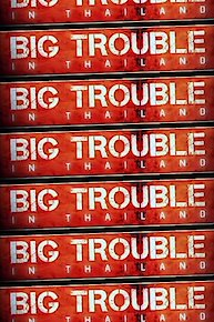 Big Trouble in Thailand