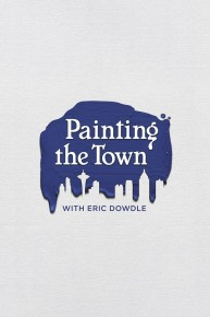 Painting the Town with Eric Dowdle