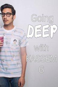 Going Deep with Kassem G