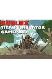 Roblox Titan Simulator Gameplay