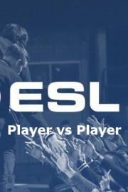 ESL: Player vs. Player
