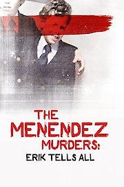 The Menendez Murders: Erik Tells All