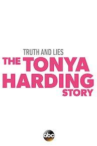 Truth and Lies: The Tonya Harding Story