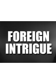 Foreign Intrigue�