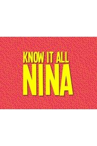 Know It All Nina