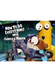 How To Do Everything with Garrick and Marvin