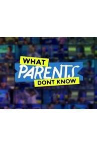 What Parents Don't Know