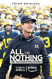All or Nothing: The Michigan Wolverines