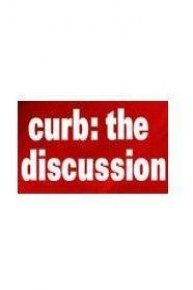 Curb: The Discussion