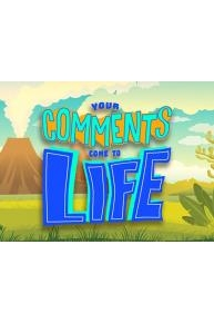Your Comments Come To Life