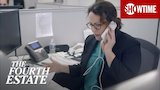 Watch The Fourth Estate - 'President Trump Is About To Call Me' Official Clip | The Fourth Estate | SHOWTIME Online