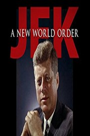 JFK: A New World Order-Commemorative Documentary