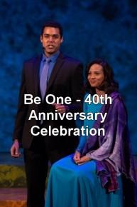 Be One - 40th Anniversary Celebration