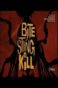 Bite, Sting, Kill