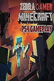 PS4 Gameplay Minecraft - Zebra Gamer