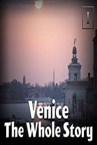 Venice - The Whole Story