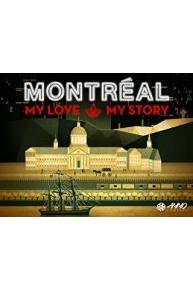 Montréal: My Love, My Story
