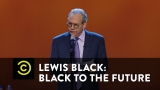 Watch Comedy Central Presents: Stand-Up - Lewis Black: Black to the Future - The Longest Election Cycle Online