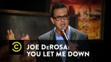 Watch Comedy Central Presents: Stand-Up - Joe DeRosa: You Let Me Down - Fake Sports & Real Cheating Online
