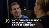 Watch Comedy Central Presents: Stand-Up - Amy Schumer Presents Mark Normand: Don't Be Yourself - Amy Schumer's Pep Talk Online