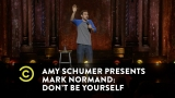 Watch Comedy Central Presents: Stand-Up - Amy Schumer Presents Mark Normand: Don't Be Yourself - Trains, Planes and Anxiety Attacks Online