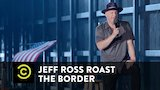 Watch Comedy Central Presents: Stand-Up - Jeff Ross Roasts the Border - Trailer Online