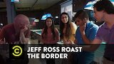 Watch Comedy Central Presents: Stand-Up - Jeff Ross Roasts the Border - Talking with DREAMers Online