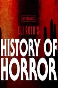 AMC Visionaries: Eli Roth's History of Horrors