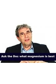 Ask the Doc what magnesium is best