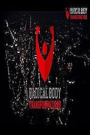 Radical Body Transformations