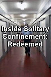 Inside Solitary Confinement: Redeemed