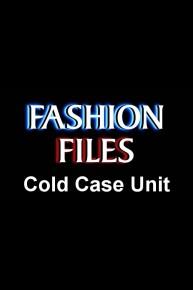Fashion Files: Cold Case Unit Online - Full Episodes of Season 1   Yidio