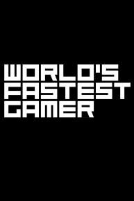 World's Fastest Gamer
