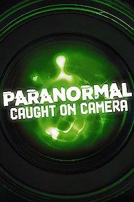 Paranormal Caught on Camera