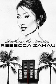 Death at the Mansion: Rebecca Zahau