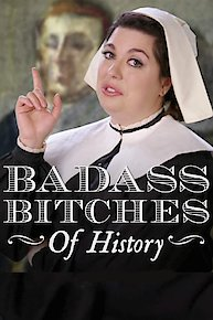 Badass Bitches of History