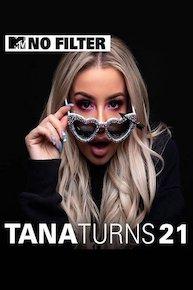 No Filter: Tana Turns 21