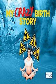 My Crazy Birth Story