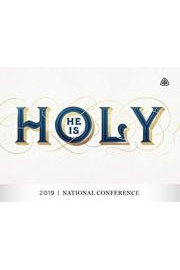 He Is Holy: 2019 National Conference
