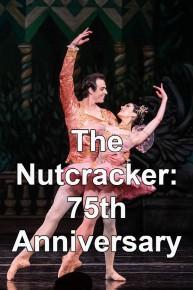 The Nutcracker: 75th Anniversary