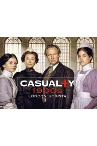 Casualty 1900s: London Hospital