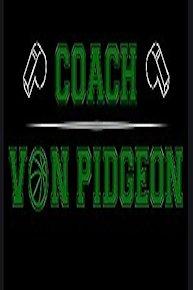 Coach Von Pidgeon
