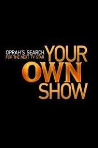 Your OWN Show: Oprah's Search for the Next TV Star