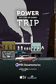 Power Trip: The Story of Energy