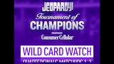 Watch Jeopardy! - Wild Card Watch Day 3 | Jeopardy! Online