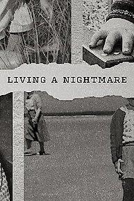 Living A Nightmare