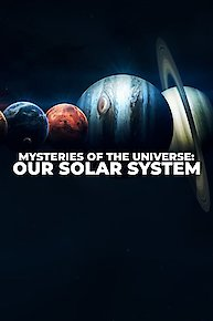Mysteries of the Universe: Our Solar System