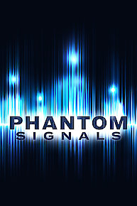 Phantom Signals