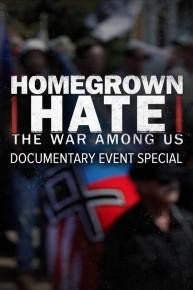 Homegrown Hate: The War Among Us